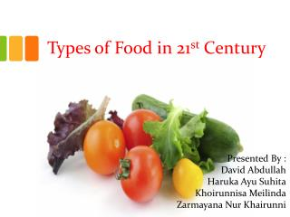 Types of Food in 21 st  Century