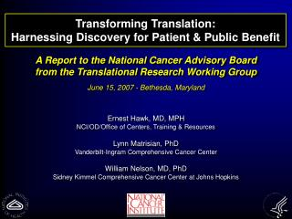 Transforming Translation:  Harnessing Discovery for Patient  Public Benefit