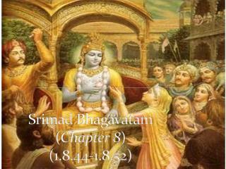 Srimad Bhagavatam ( Chapter 8 )  (1.8.44-1.8.52)