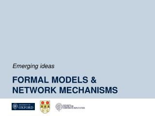 Formal Models &  Network mechanisms