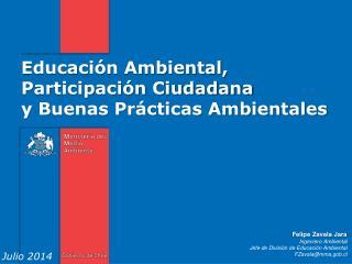 Educación Ambiental,  Participación Ciudadana y Buenas Prácticas Ambientales
