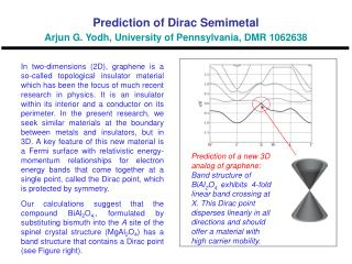Prediction of Dirac Semimetal  Arjun  G.  Yodh , University of Pennsylvania, DMR 1062638