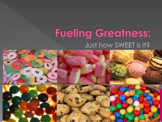 Fueling Greatness: