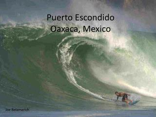 Puerto Escondido Oaxaca, Mexico
