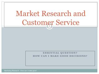 Market Research and Customer Service