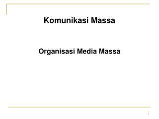 Komunikasi Massa Organisasi Media Massa