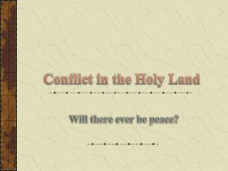Conflict in the Holy Land