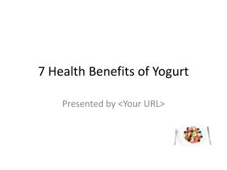 7 Health Benefits of  Yogurt