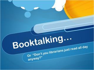 Booktalking …