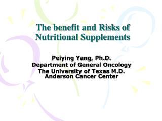 The benefit and Risks of Nutritional Supplements