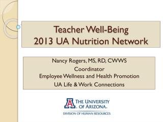 Teacher Well-Being 2013 UA Nutrition Network