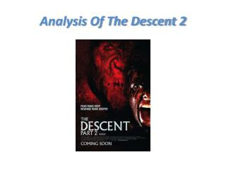 Analysis Of The Descent 2