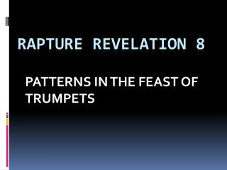 RAPTURE REVELATION 8