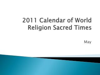 2011 Calendar of World Religion Sacred Times