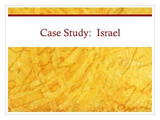 Case Study:  Israel