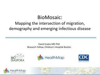 BioMosaic :  Mapping the intersection of migration, demography and emerging infectious disease