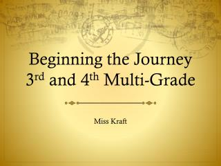 Beginning  the Journey 3 rd  and 4 th  Multi-Grade