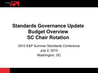 Standards Governance Update Budget Overview SC Chair Rotation