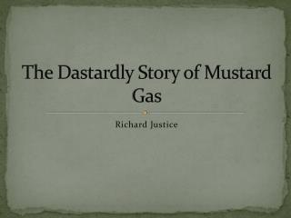 The Dastardly Story of Mustard Gas