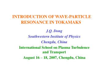 INTRODUCTION OF WAVE-PARTICLE RESONANCE IN TOKAMAKS