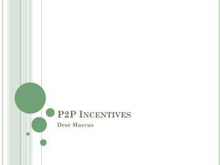 P2P Incentives
