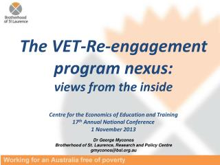 The VET-Re-engagement program nexus:  views from the inside