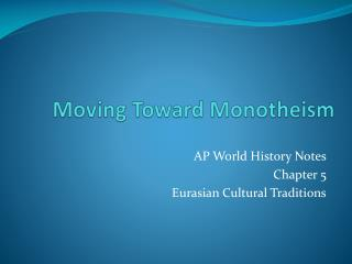 Moving Toward Monotheism