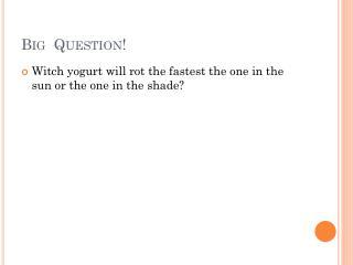 Big  Question!