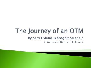 The Journey of an OTM