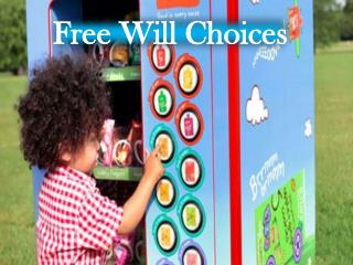 Free Will Choices