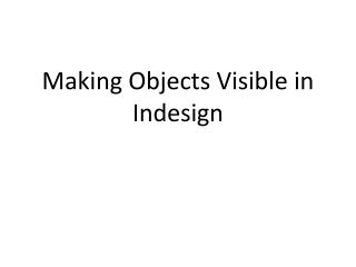 Making Objects  Visible in  Indesign