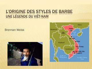 L'origine des styles de barbe Une légende du Viêt-Nam