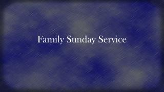 Family Sunday Service