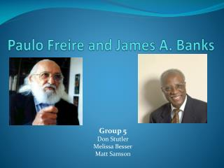 Paulo  Freire  and James A. Banks