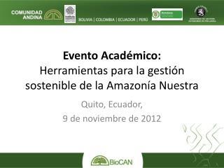 Evento Académico:  Herramientas  para la gestión sostenible de la Amazonía Nuestra