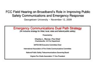 FCC Field Hearing on Broadband s Role in Improving Public Safety Communications and Emergency Response Georgetown Univer