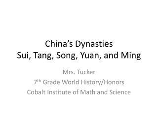 China's Dynasties  Sui, Tang, Song, Yuan, and Ming