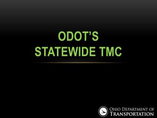 ODOT's  STATEWIDE TMC