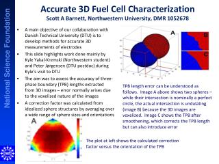 Accurate 3D Fuel Cell Characterization Scott A Barnett, Northwestern University ,  DMR 1052678