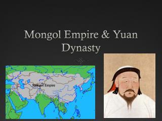 Mongol Empire & Yuan Dynasty