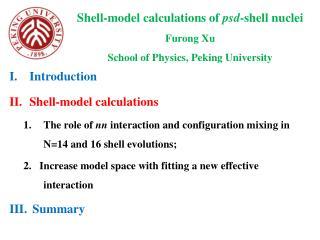 Shell-model calculations of  psd -shell  nuclei Furong Xu School of Physics, Peking University
