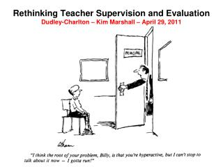 Rethinking Teacher Supervision and Evaluation Dudley-Charlton   Kim Marshall   April 29, 2011