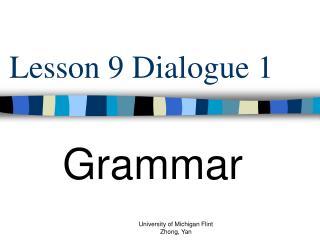 Lesson 9 Dialogue 1