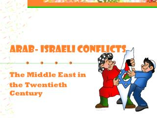 Arab- Israeli Conflicts