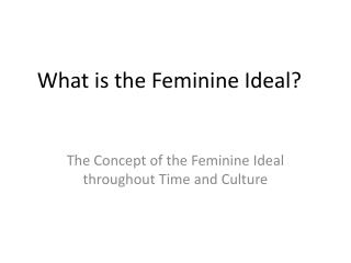 What is the Feminine Ideal?