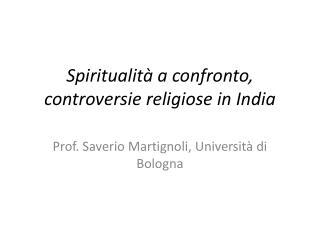 Spiritualità a confronto,  controversie religiose in India
