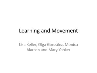 Learning and Movement