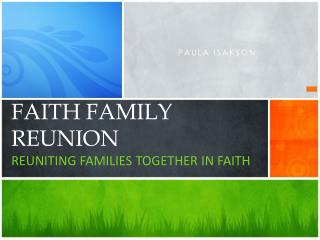 Faith Family Reunion Reuniting Families Together in Faith