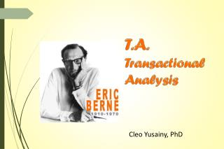 T.A. Transactional  Analysis
