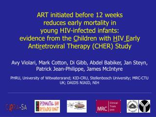 ART initiated before 12 weeks  reduces early mortality in  young HIV-infected infants:  evidence from the Children with